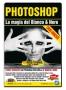 GDF Photoshop N.68 - La Magia del Bianco e Nero