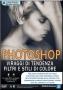 GDF Photoshop N.82 - Photoshop Viraggi di tendenza