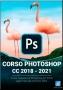 Photoshop CC 2018 - 2021 - Corso completo