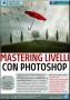 Photoshop N.100 - MASTERING LIVELLI